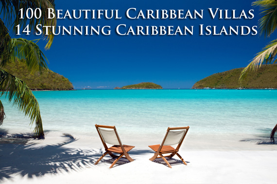 One hundred beautiful Caribbean villas and fourteen stunning Caribbean islands.