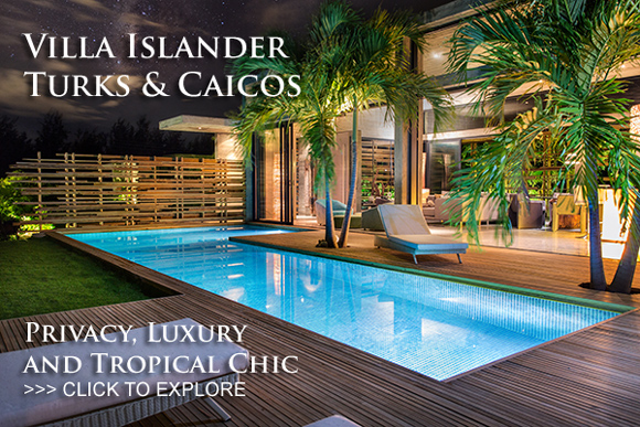 Villa Islander - Privacy, Luxury and Tropical Chic in the Turks and Caicos Islands